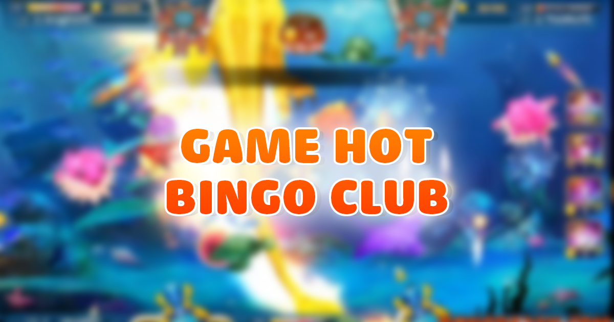 GAME HOT BINGO CLUB